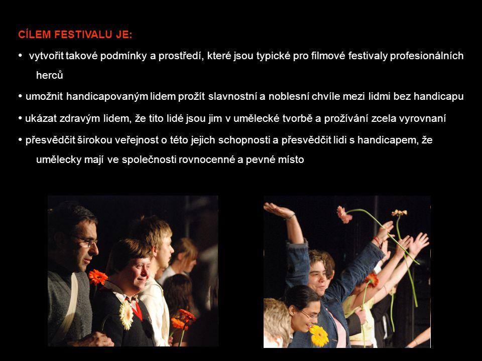 CÍLEM FESTIVALU JE: • vytvořit takové podmínky a prostředí, které jsou typické pro filmové festivaly profesionálních herců.