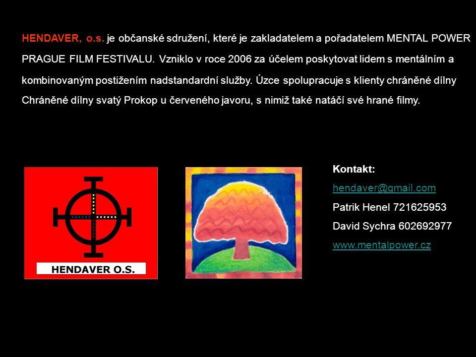 HENDAVER, o.s. je občanské sdružení, které je zakladatelem a pořadatelem MENTAL POWER PRAGUE FILM FESTIVALU. Vzniklo v roce 2006 za účelem poskytovat lidem s mentálním a kombinovaným postižením nadstandardní služby. Úzce spolupracuje s klienty chráněné dílny Chráněné dílny svatý Prokop u červeného javoru, s nimiž také natáčí své hrané filmy.