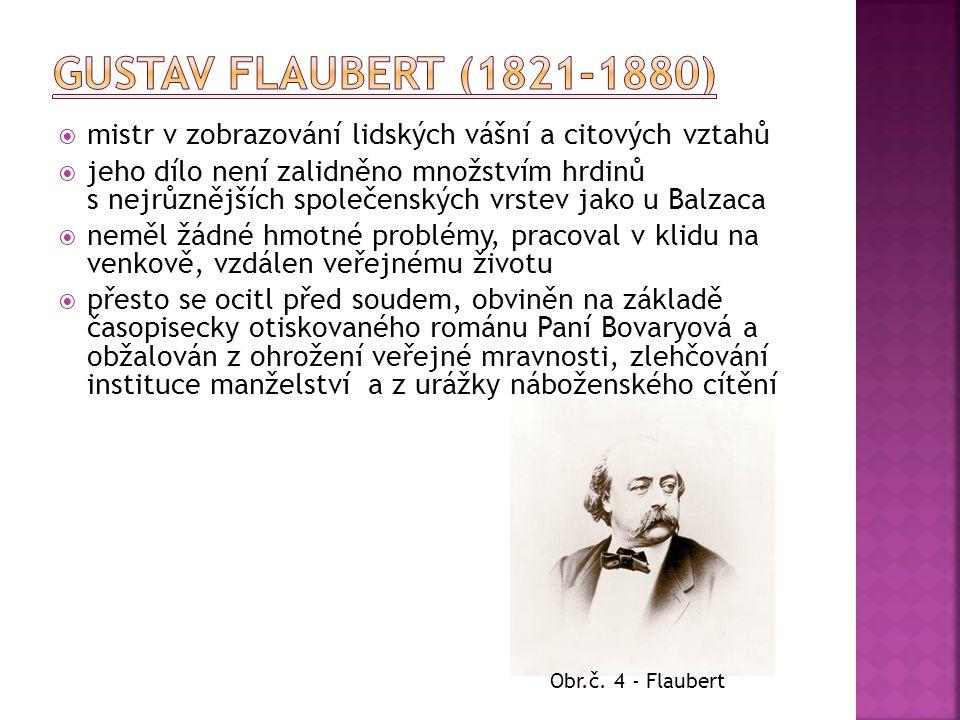 Gustav Flaubert (1821-1880) mistr v zobrazování lidských vášní a citových vztahů.