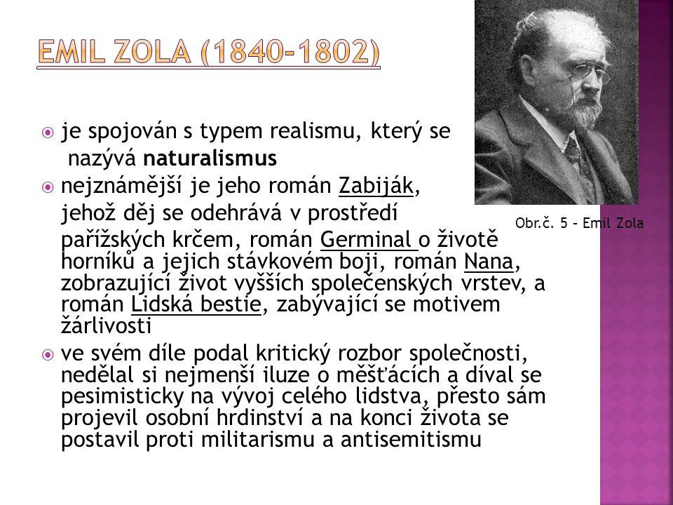 Emil Zola (1840-1802) je spojován s typem realismu, který se