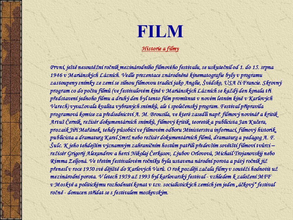 FILM Historie a filmy.