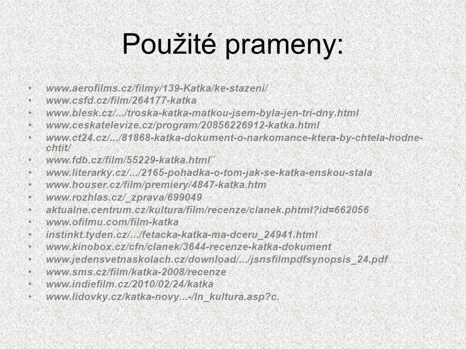 Použité prameny: www.aerofilms.cz/filmy/139-Katka/ke-stazeni/