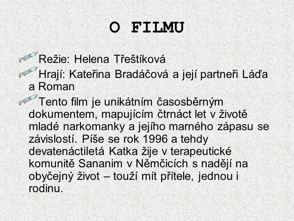 O FILMU Režie: Helena Třeštíková