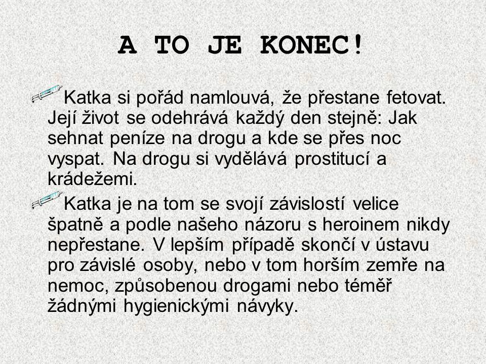 A TO JE KONEC!
