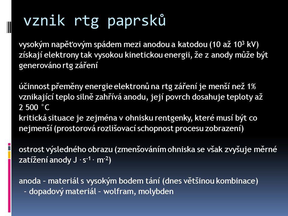 vznik rtg paprsků vysokým napěťovým spádem mezi anodou a katodou (10 až 103 kV)