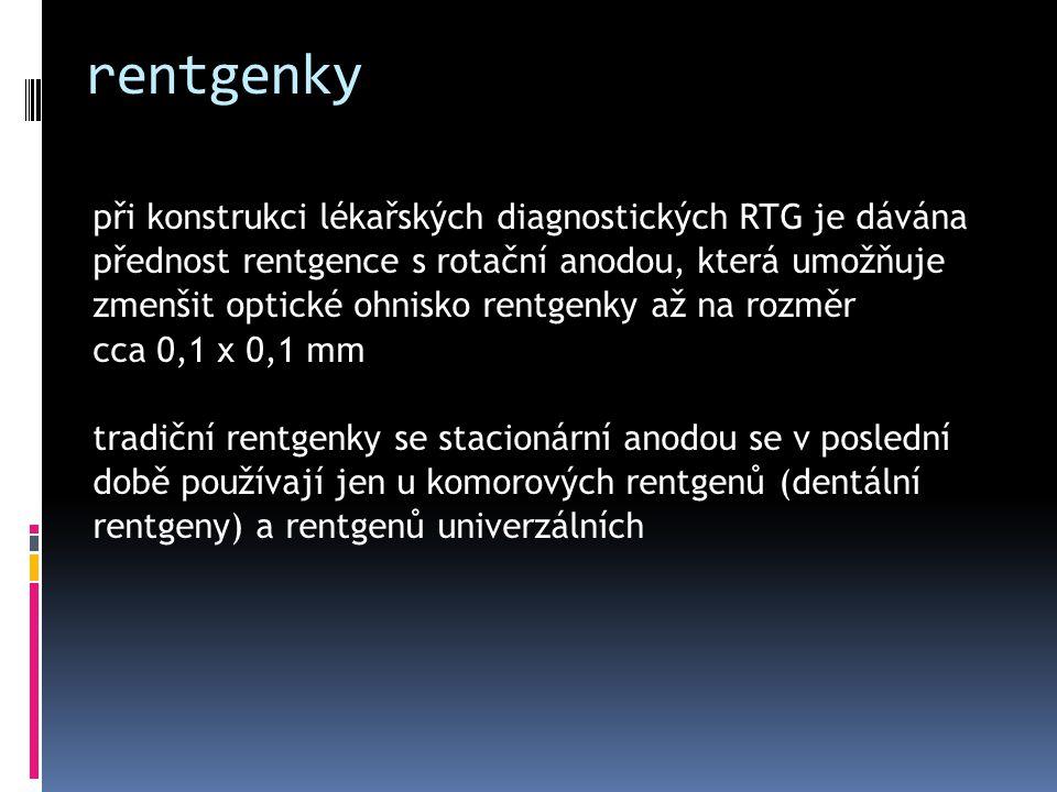 rentgenky při konstrukci lékařských diagnostických RTG je dávána