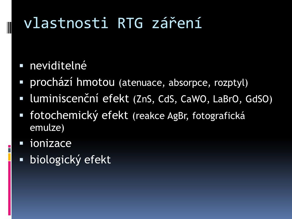 vlastnosti RTG záření neviditelné