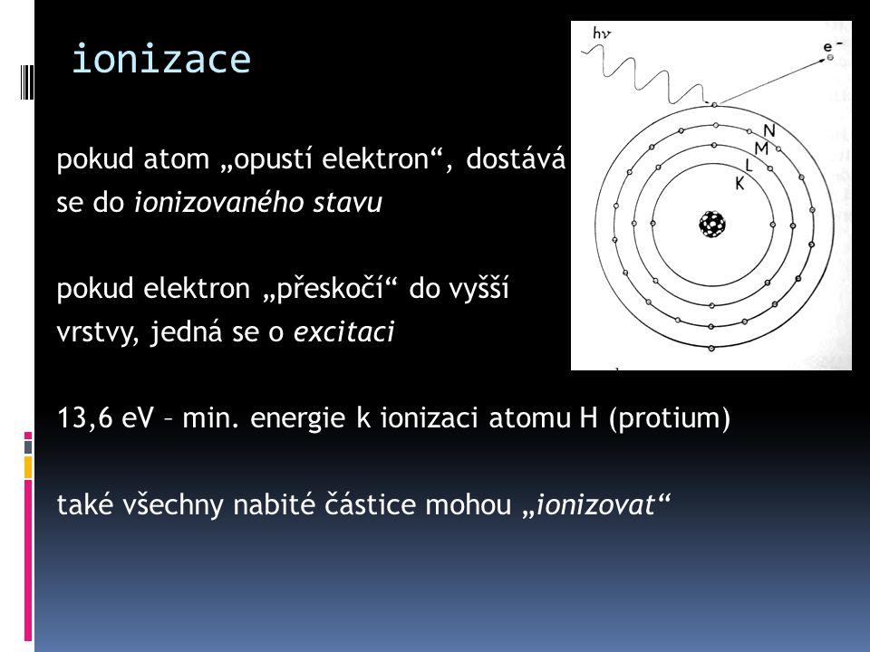 "ionizace pokud atom ""opustí elektron , dostává"