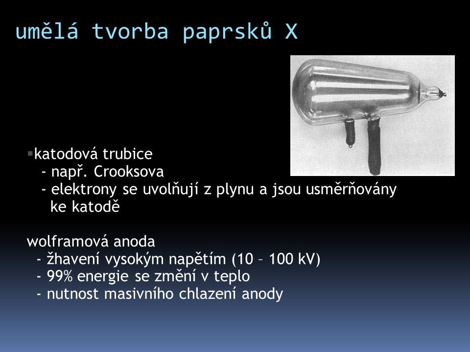 umělá tvorba paprsků X katodová trubice - např. Crooksova