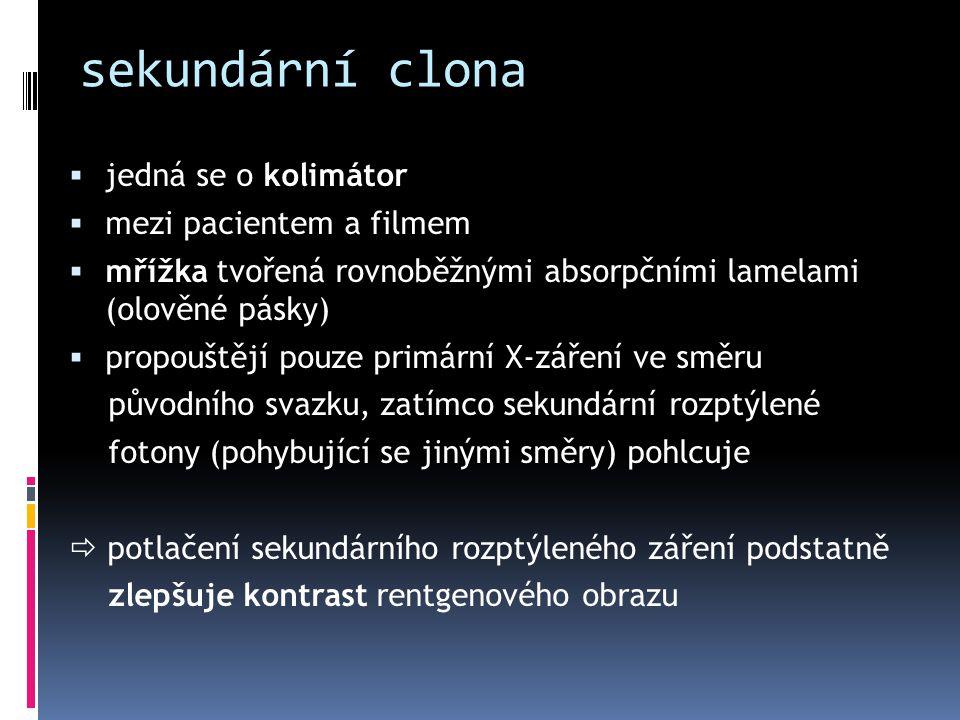 sekundární clona jedná se o kolimátor mezi pacientem a filmem