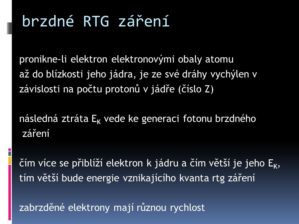 brzdné RTG záření pronikne-li elektron elektronovými obaly atomu