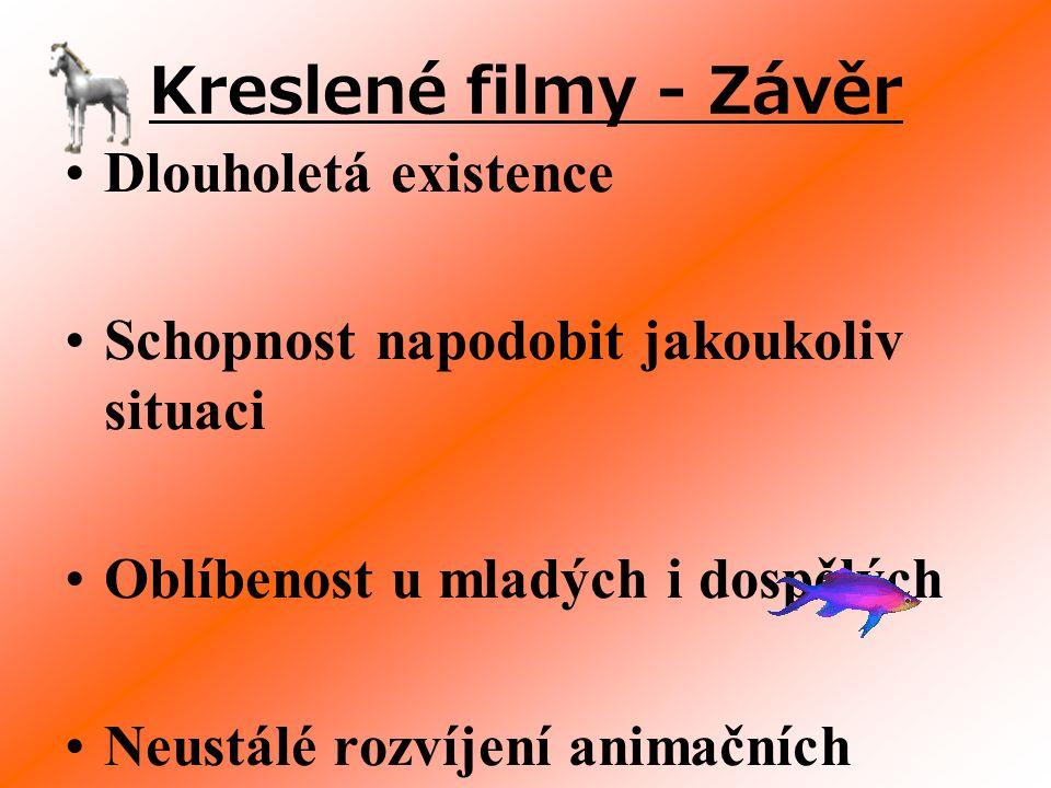 Kreslené filmy - Závěr Dlouholetá existence