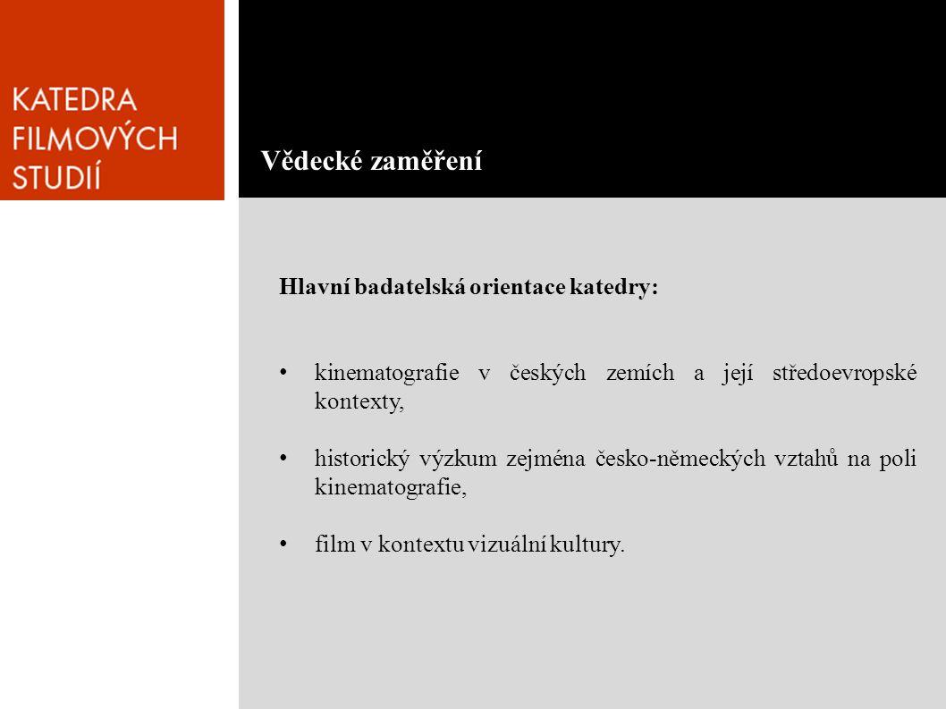 Vědecké zaměření Hlavní badatelská orientace katedry: