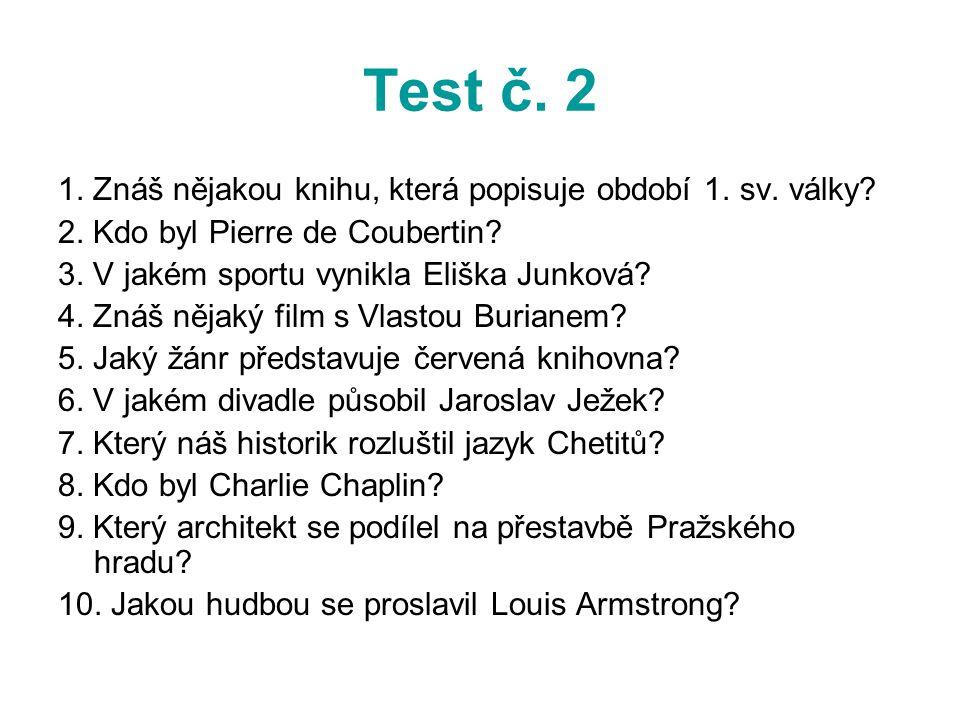 Test č. 2 1. Znáš nějakou knihu, která popisuje období 1. sv. války