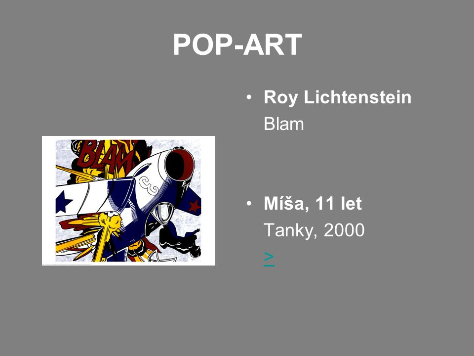 POP-ART Roy Lichtenstein Blam Míša, 11 let Tanky, 2000 >