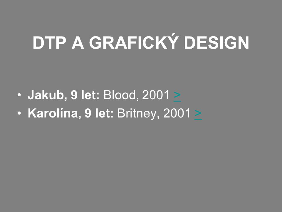 DTP A GRAFICKÝ DESIGN Jakub, 9 let: Blood, 2001 >