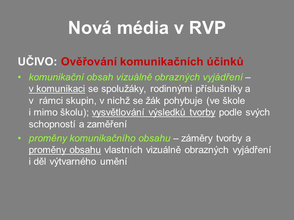 Nová média v RVP UČIVO: Ověřování komunikačních účinků