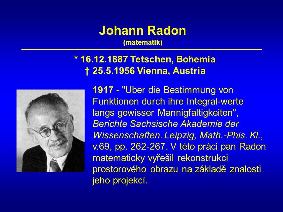 Johann Radon * 16.12.1887 Tetschen, Bohemia