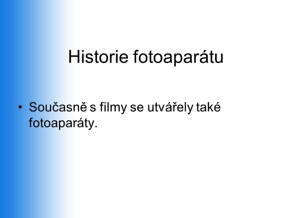 Historie fotoaparátu Současně s filmy se utvářely také fotoaparáty.