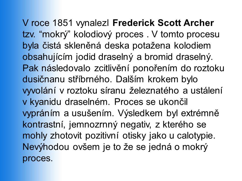 V roce 1851 vynalezl Frederick Scott Archer tzv