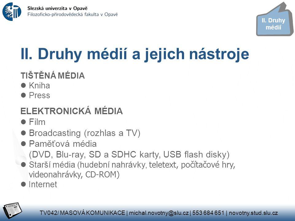 II. Druhy médií a jejich nástroje
