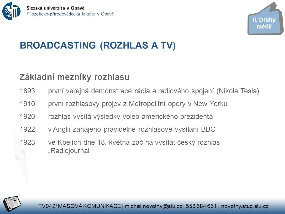 BROADCASTING (ROZHLAS A TV)