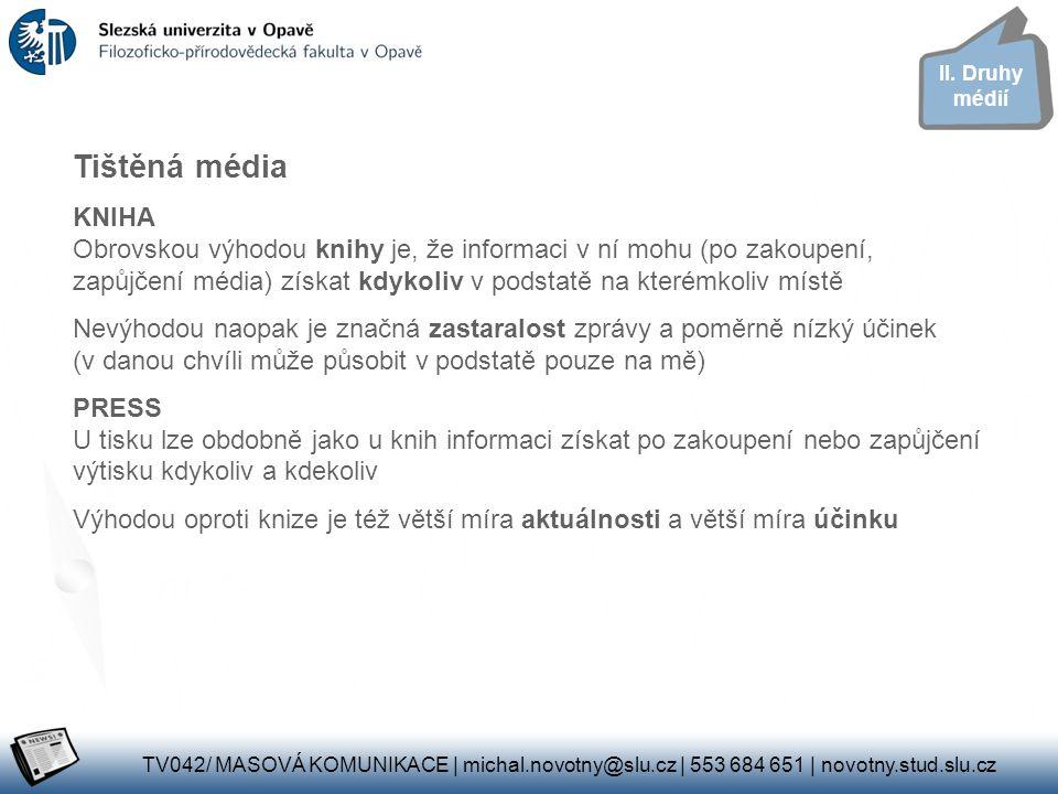 II. Druhy médií Tištěná média.