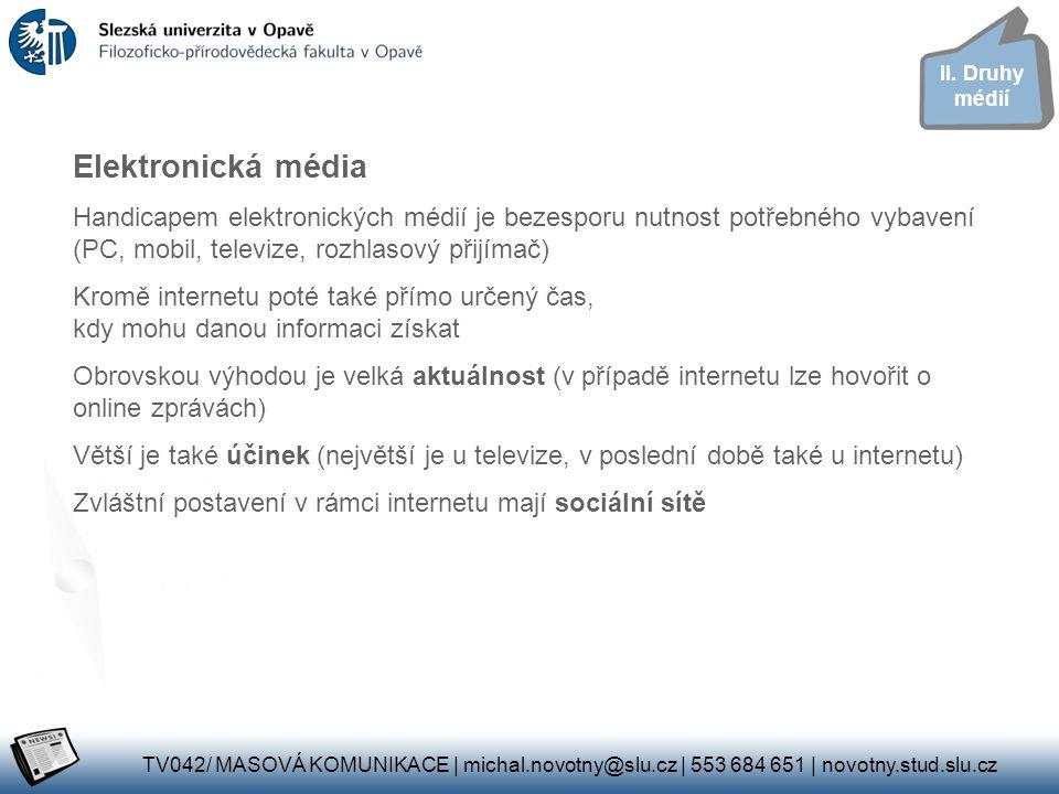 II. Druhy médií Elektronická média.