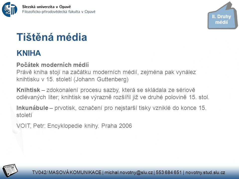 II. Druhy médií Tištěná média. KNIHA.