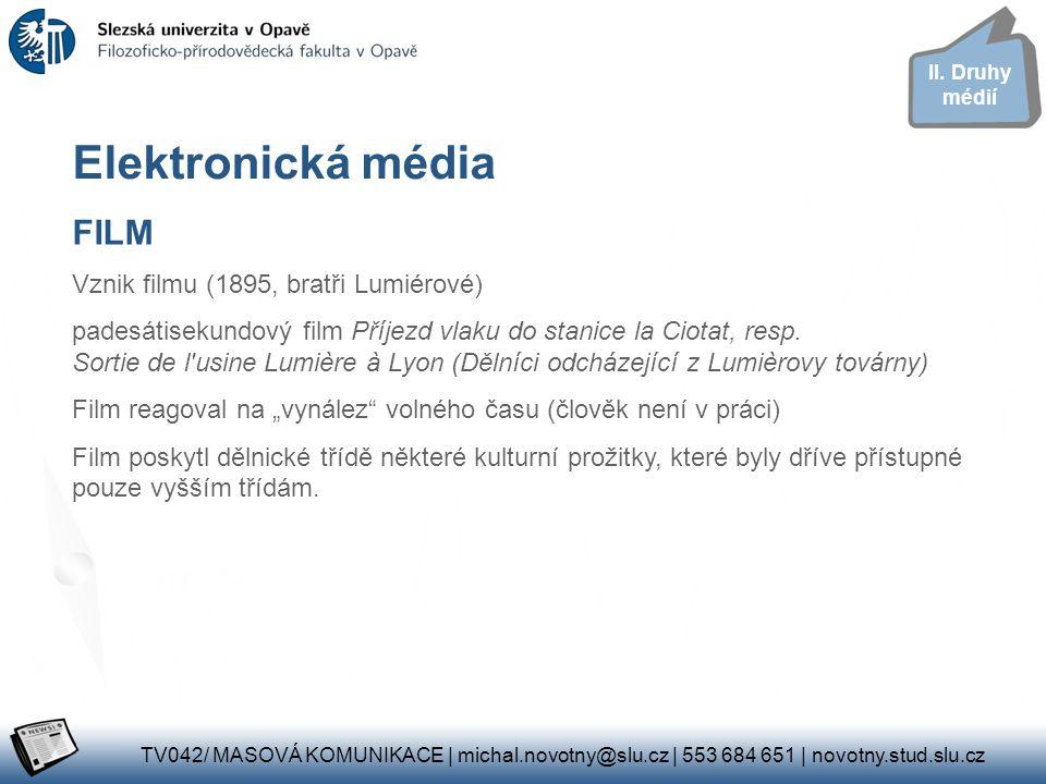 Elektronická média FILM Vznik filmu (1895, bratři Lumiérové)