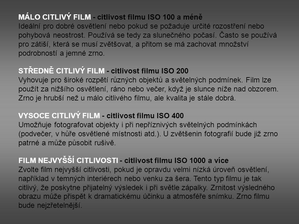MÁLO CITLIVÝ FILM - citlivost filmu ISO 100 a méně