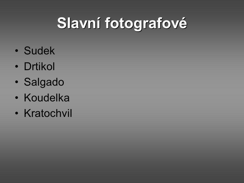 Slavní fotografové Sudek Drtikol Salgado Koudelka Kratochvil
