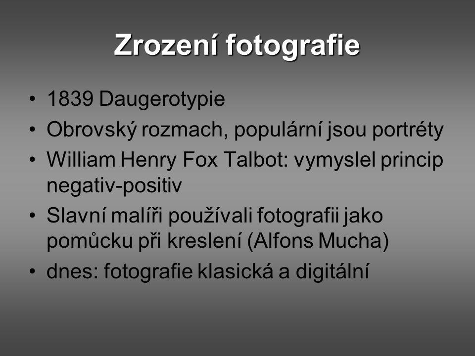 Zrození fotografie 1839 Daugerotypie