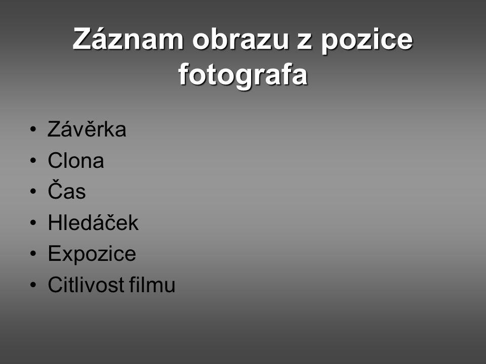Záznam obrazu z pozice fotografa