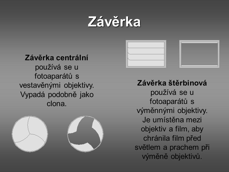 Závěrka Závěrka centrální používá se u fotoaparátů s vestavěnými objektivy. Vypadá podobně jako clona.