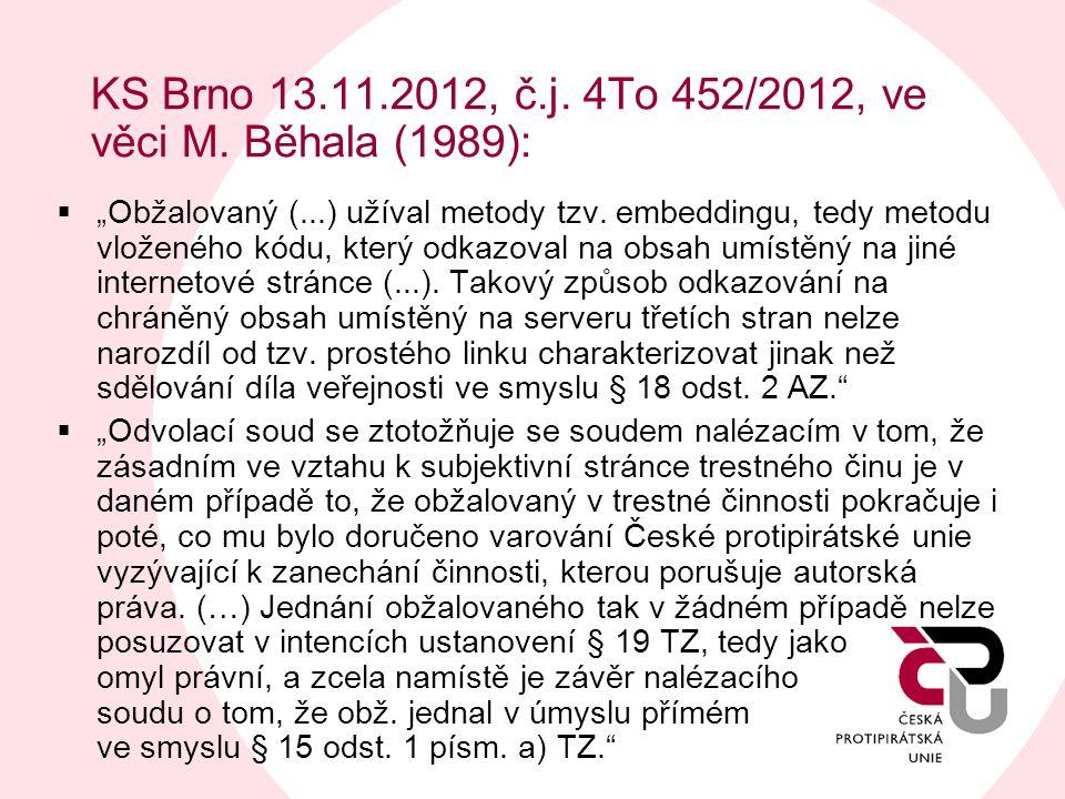 KS Brno 13.11.2012, č.j. 4To 452/2012, ve věci M. Běhala (1989):
