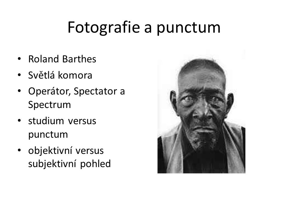 Fotografie a punctum Roland Barthes Světlá komora