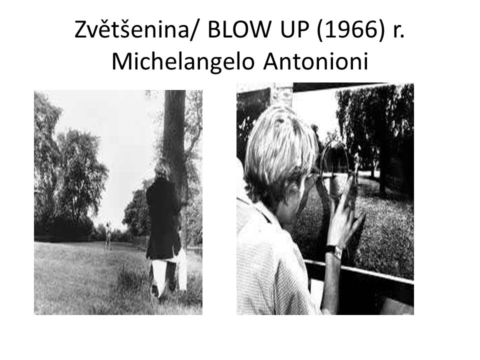 Zvětšenina/ BLOW UP (1966) r. Michelangelo Antonioni