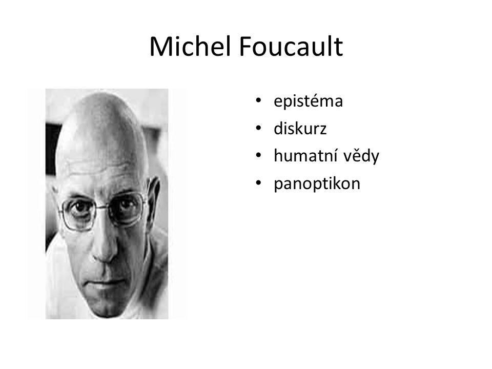 Michel Foucault epistéma diskurz humatní vědy panoptikon
