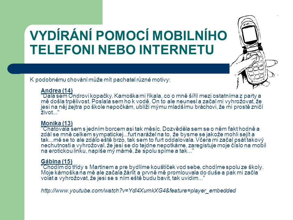 VYDÍRÁNÍ POMOCÍ MOBILNÍHO TELEFONI NEBO INTERNETU