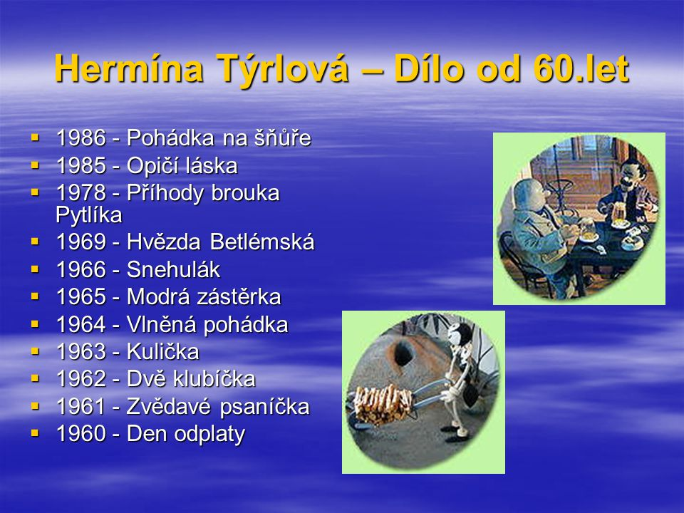 Hermína Týrlová – Dílo od 60.let