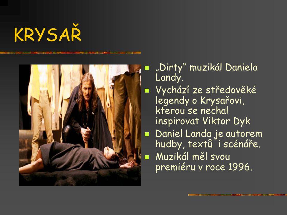 """KRYSAŘ """"Dirty muzikál Daniela Landy."""