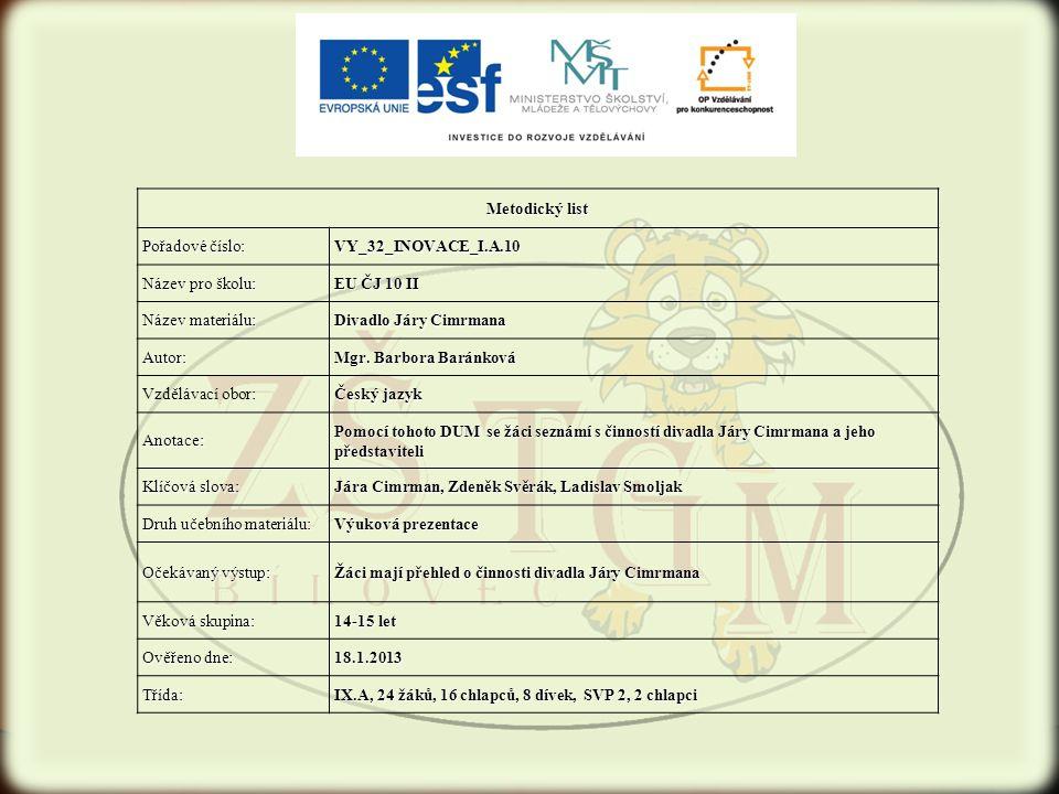 Metodický list Pořadové číslo: VY_32_INOVACE_I.A.10. Název pro školu: EU ČJ 10 II. Název materiálu: