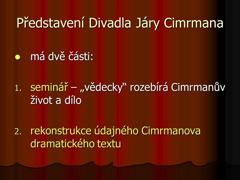 Představení Divadla Járy Cimrmana