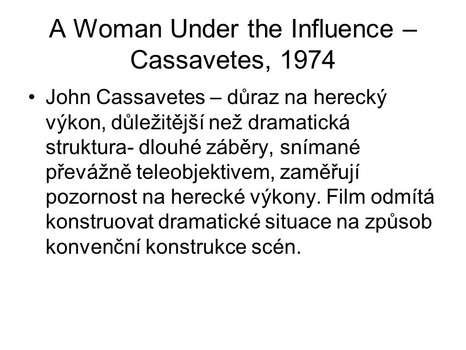 A Woman Under the Influence – Cassavetes, 1974