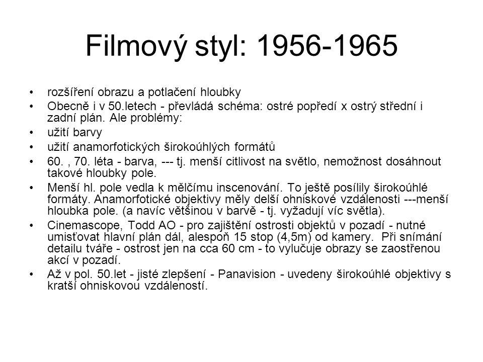 Filmový styl: 1956-1965 rozšíření obrazu a potlačení hloubky