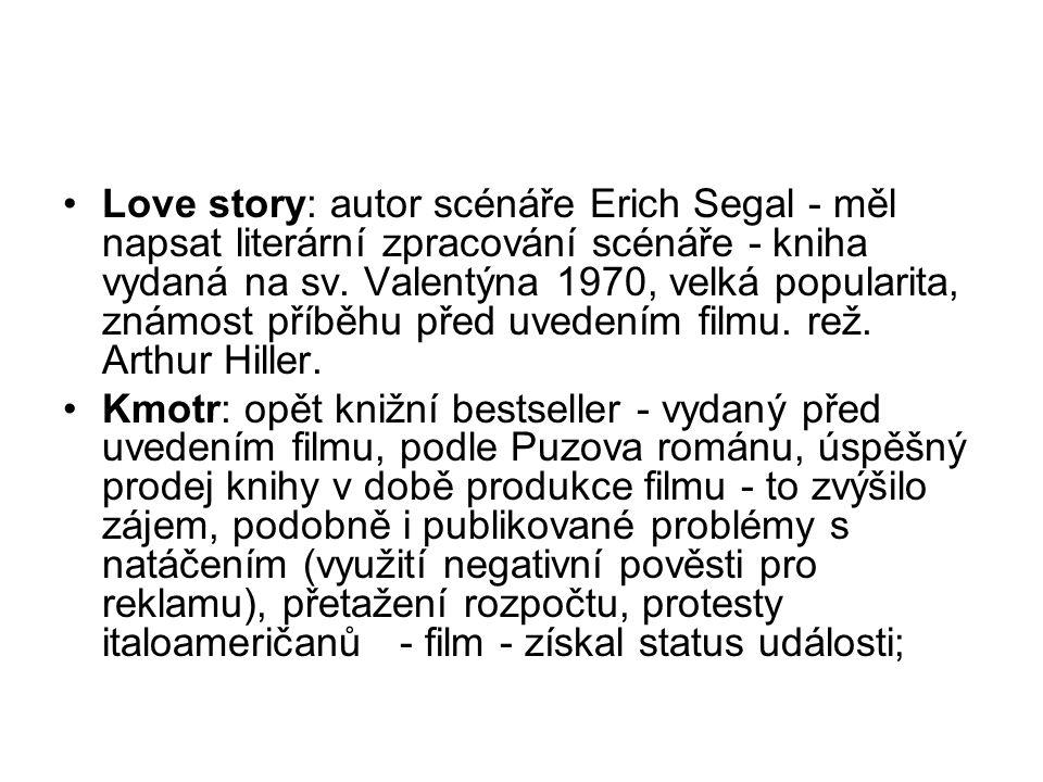 Love story: autor scénáře Erich Segal - měl napsat literární zpracování scénáře - kniha vydaná na sv. Valentýna 1970, velká popularita, známost příběhu před uvedením filmu. rež. Arthur Hiller.