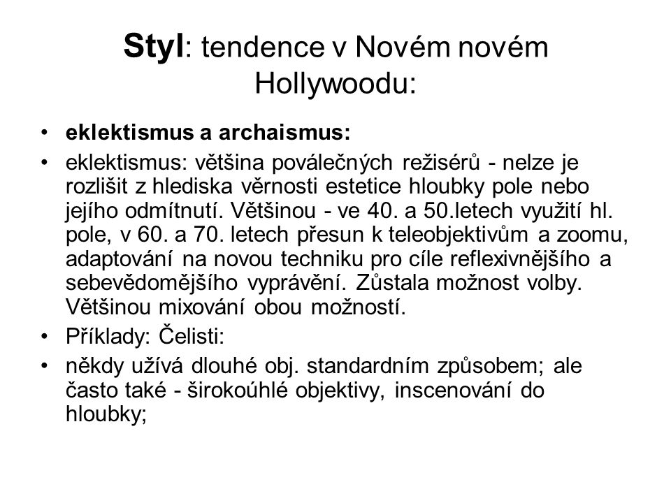 Styl: tendence v Novém novém Hollywoodu: