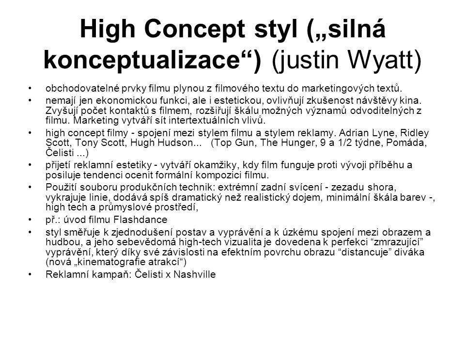 """High Concept styl (""""silná konceptualizace ) (justin Wyatt)"""