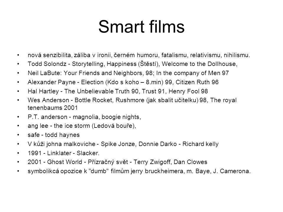 Smart films nová senzibilita, záliba v ironii, černém humoru, fatalismu, relativismu, nihilismu.